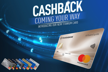 CASHBACK Coming Your Way, Introducing Our New Titanium Card